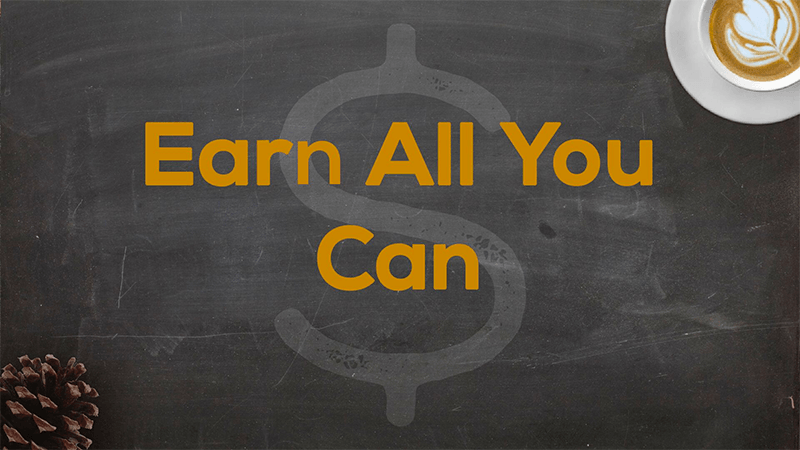 Title Slide for May 6th, 2018, Earn All You Can