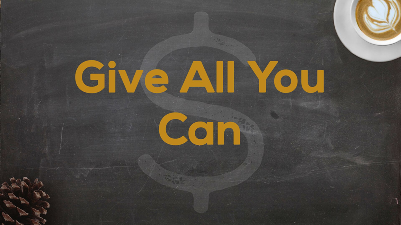 Title Slide for May 20th, 2018, Give All You Can