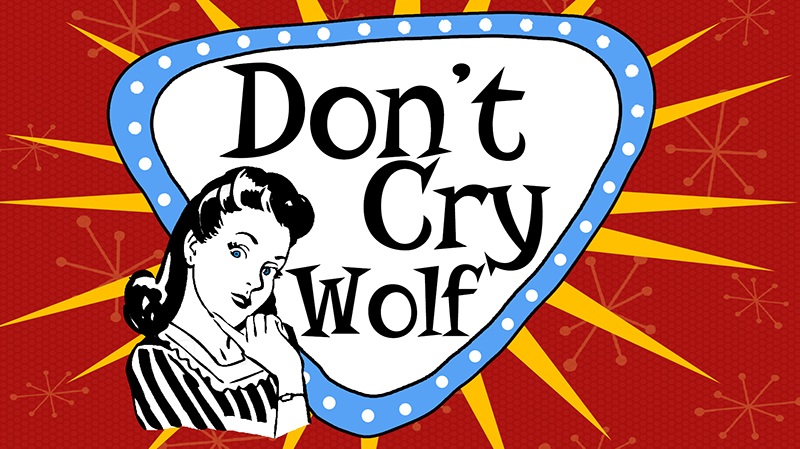 Title Slide for June 17th, 2018, Don't Cry Wolf